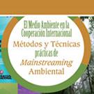 Métodos y Técnicas prácticas de Mainstreaming Ambiental